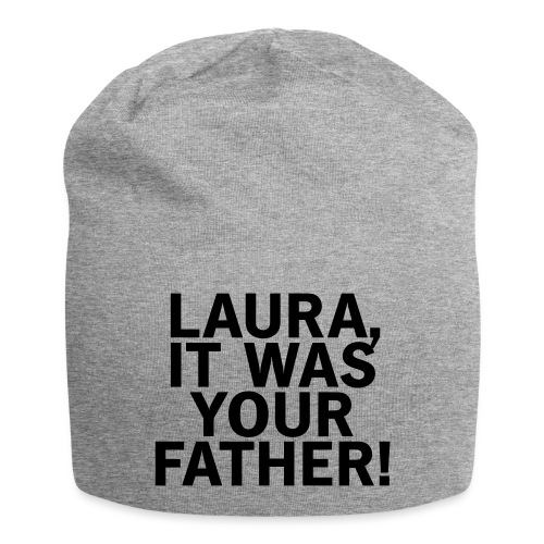 Laura it was your father - Jersey-Beanie