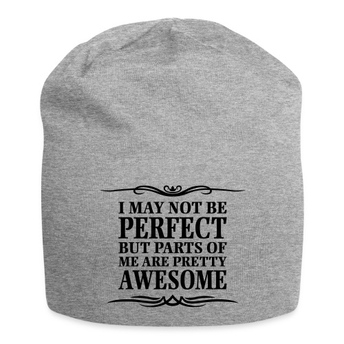 I May Not Be Perfect - Jersey Beanie