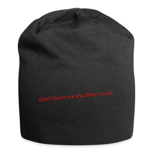 Don't touch me you filthy casual. - Jersey Beanie