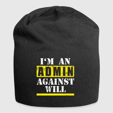 Cool administrator against will design - Jersey Beanie