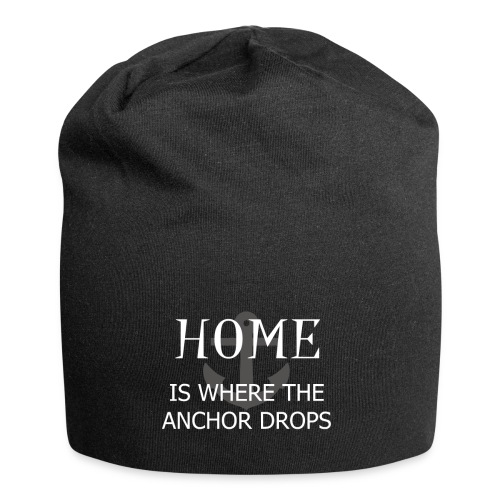 Home is where the anchor drops - Jersey Beanie