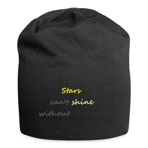 Stars can not shine without darkness - Jersey Beanie