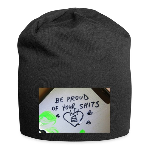 Be proud of your shits! - Jersey-Beanie