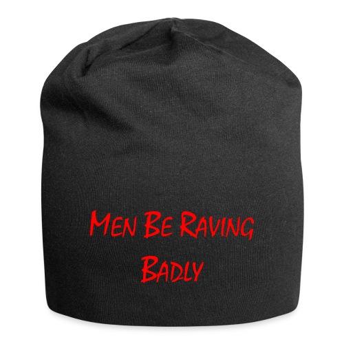 MEN BE RAVING BADLY (TM) - Jersey Beanie