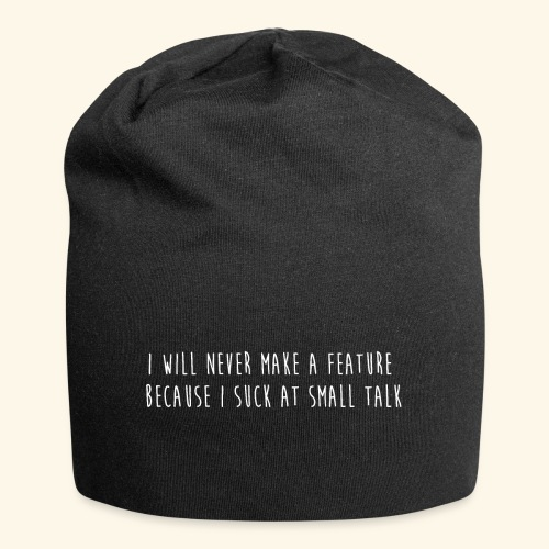 I will never make a feature - Jersey-Beanie