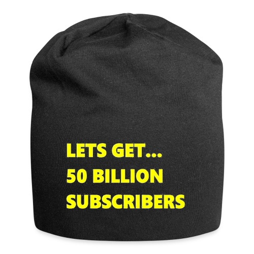 Lets Get 50 Billion Subscribers - Jersey-Beanie