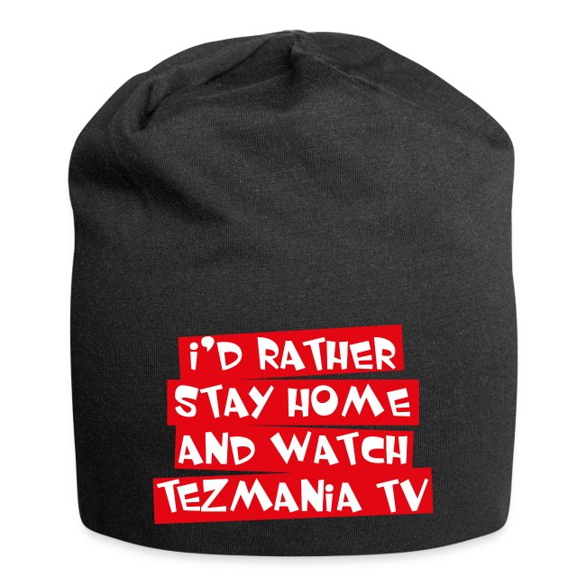 I'd rather stay home and watch TezMania TV | Jersey Beanie