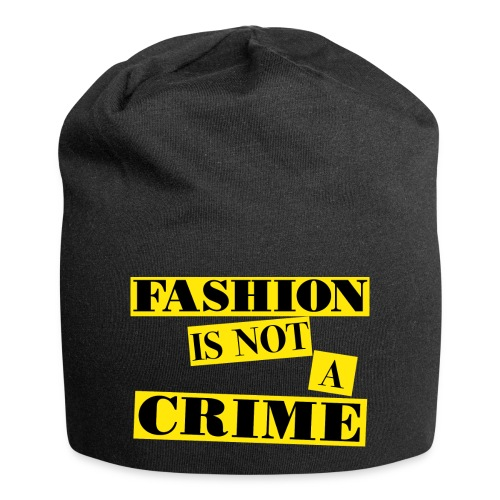 FASHION IS NOT A CRIME - Jersey Beanie