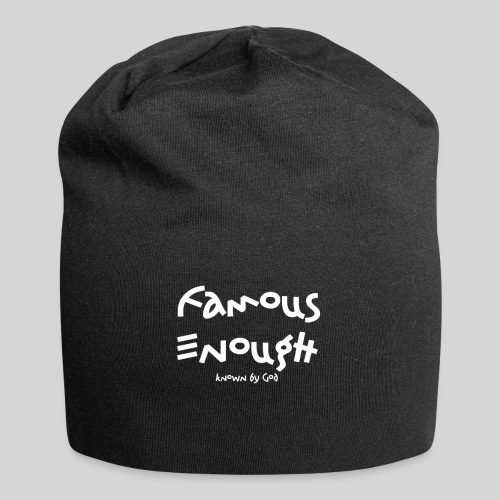 Famous enough known by God - Jersey-Beanie