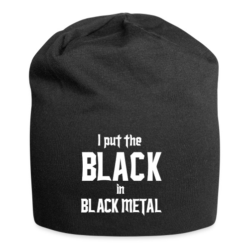 I put the BLACK in BLACK METAL - Jersey-pipo