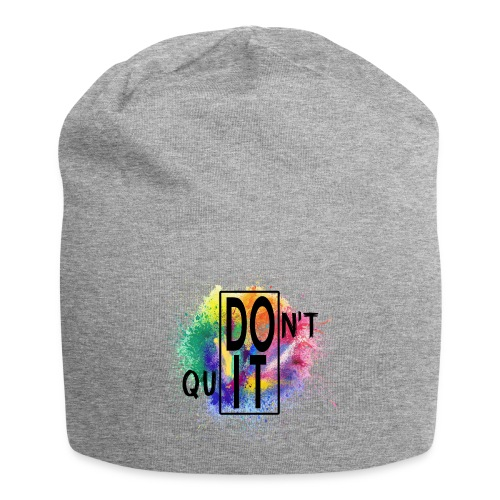 DON'T QUIT, DO IT - Beanie in jersey