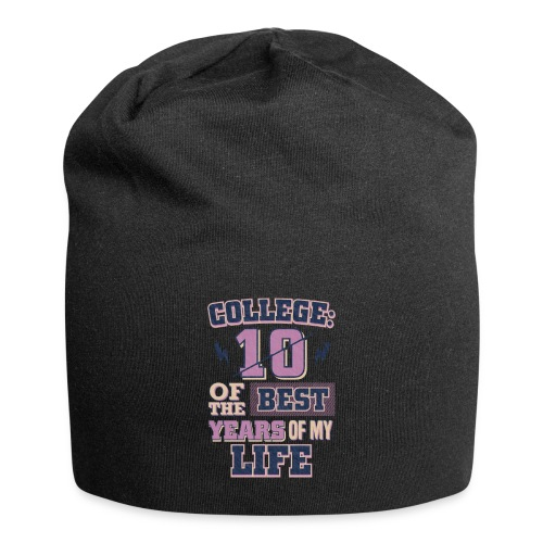 Funny College Life 10 Best Years College Graduate - Jersey Beanie