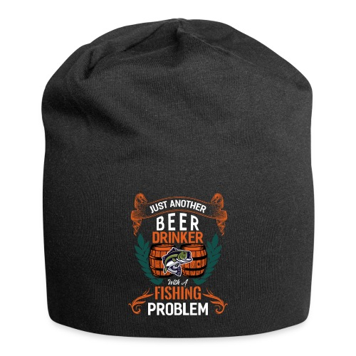 Just Another Beer Drinker With A Fishing Problem - Jersey-Beanie
