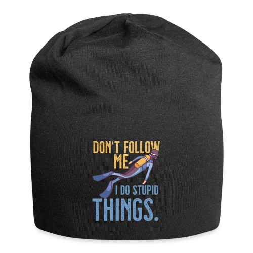Don't follow me I do stupid things - Jersey-Beanie