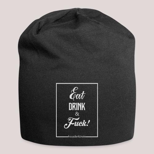 eat, drink & fuck! - Beanie in jersey