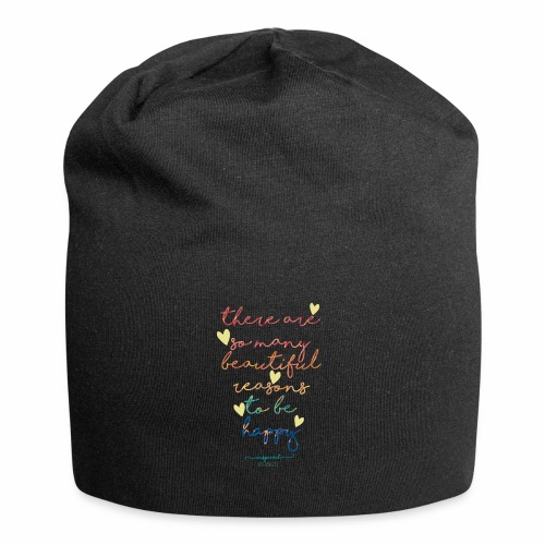 There are so many beautiful reasons to be happy - Jersey Beanie