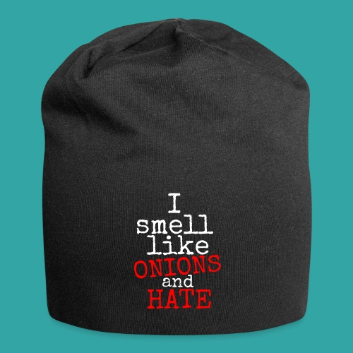 Onions & hate - Jersey Beanie