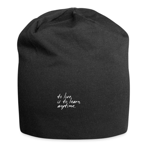to live is to learn. anytime. - Jersey-Beanie
