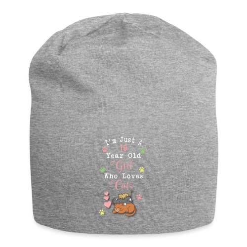 I'm just a 10 year old girl who loves cats - Bonnet en jersey