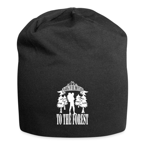 I m going to the mountains to the forest - Jersey Beanie