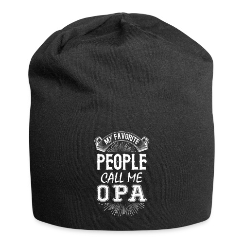 My Favorite People Call Me Opa - Jersey Beanie