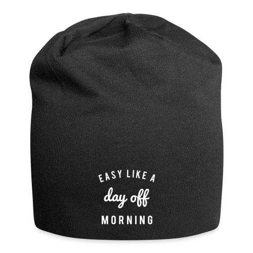 Easy like a day off morning - Jersey-Beanie