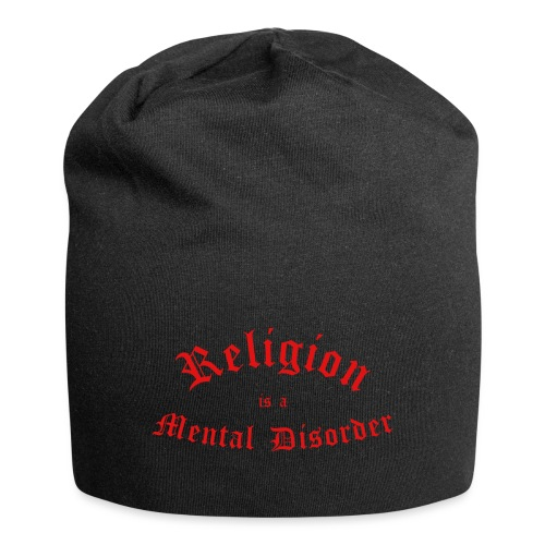 Religion is a Mental Disorder [# 2] - Jersey Beanie