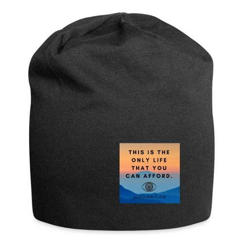 This is the only life that you can afford. - Jersey Beanie