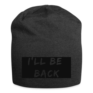 I'll be back quote - Jersey Beanie
