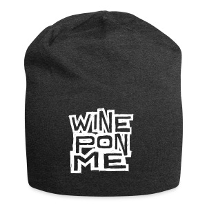 Wine Pon Me [T-Shirt] - Jersey Beanie