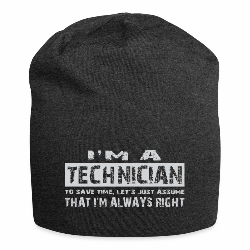 I'm a technician that's always right! - Jersey-Beanie