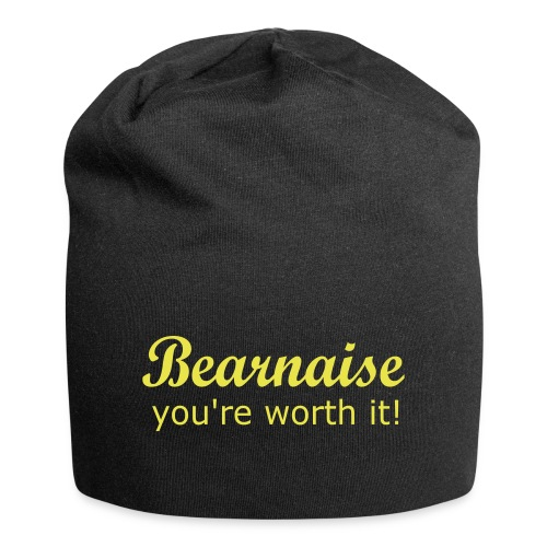 Bearnaise - you're worth it! - Jersey Beanie