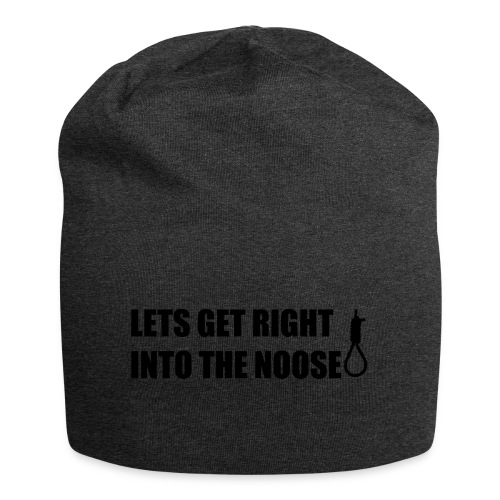 LETS GET RIGHT INTO THE NOOSE Cup - Jersey Beanie