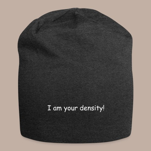 I am your density - Jersey-Beanie