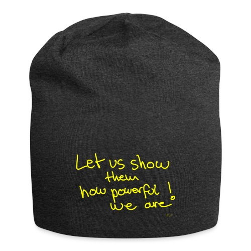 Let us show them how powerful we are! - Jersey Beanie