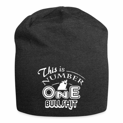 This is number one Bullshit. - Jersey-Beanie