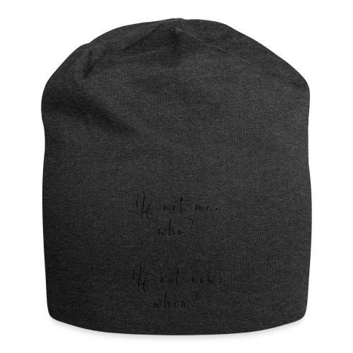 If not me, who? If not now, when? - Beanie in jersey