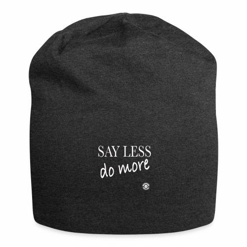 Say less, DO more!!! - Beanie in jersey