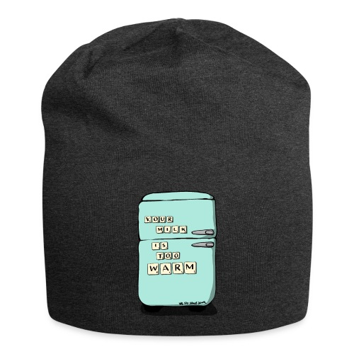 Your Milk Is Too Warm - Jersey Beanie