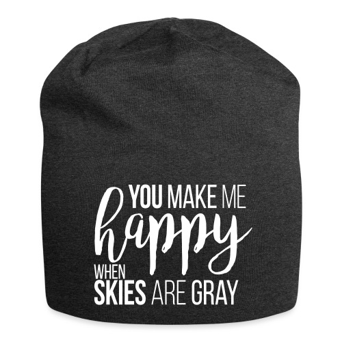 You make me happy when skies are gray - Jersey-Beanie
