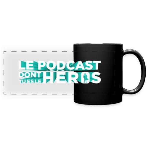 Le podcast dont tu es le héros - Mug panoramique uni