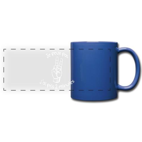 Je peux pas j'ai pris 2 minutes - Mug panoramique uni