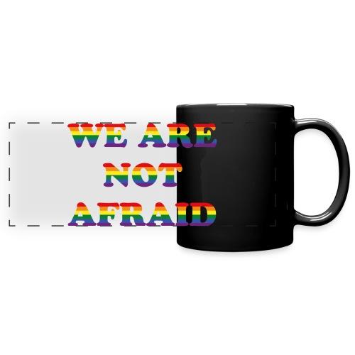 We are not afraid - Full Color Panoramic Mug