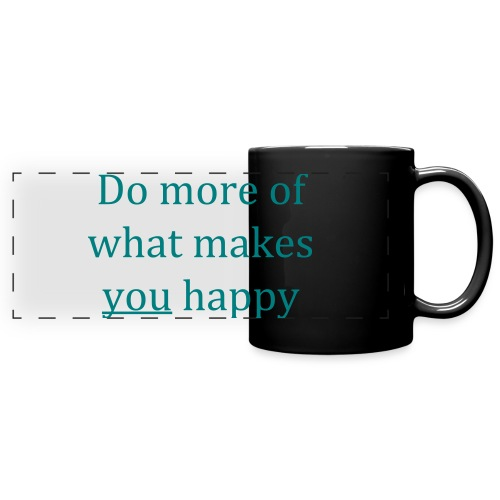Do more of what makes you happy - Full Colour Panoramic Mug