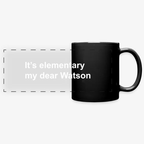 It's elementary my dear Watson - Sherlock Holmes - Full Color Panoramic Mug