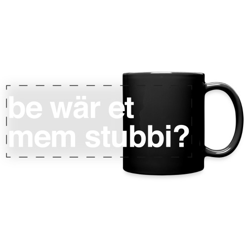 Be wär et mem Stubbi? - Panoramatasse farbig