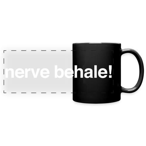 Nerve behale! - Panoramatasse farbig
