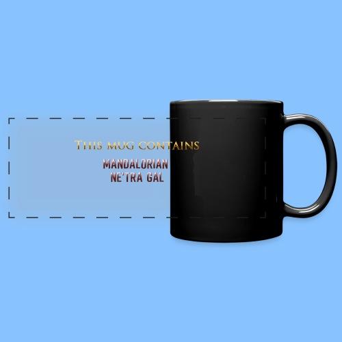 This mug contains... MANDALORIAN NE'TRA GAL - Full Color Panoramic Mug