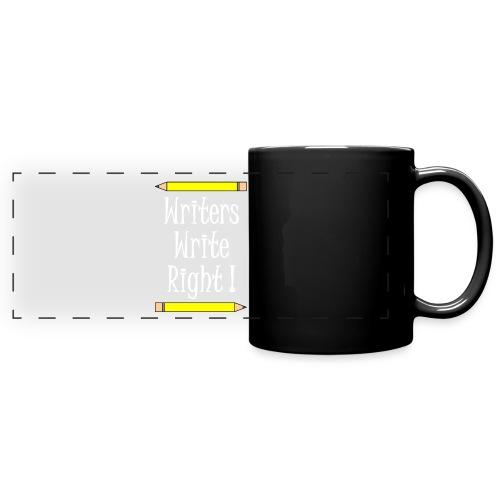 Writers Write Right White Text - Full Color Panoramic Mug