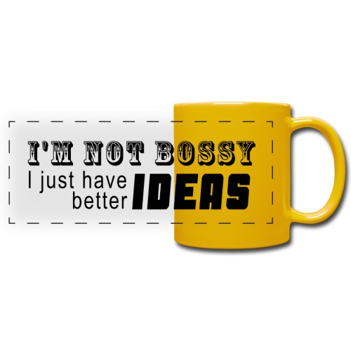 Not bossy - Better ideas - Full Color Panoramic Mug